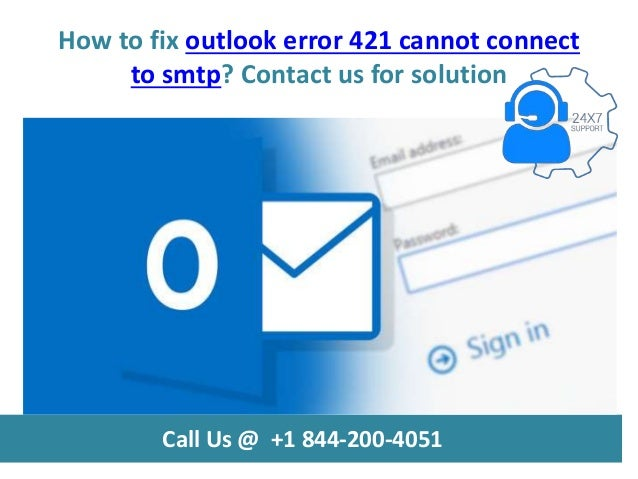 How to fix outlook error 421 cannot connect to smtp call us @ +1 844 \u2026