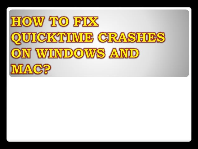 How To Fix QuickTime Crashes On Windows And Mac?