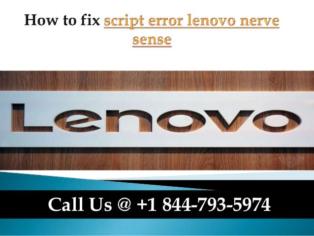 How to fix script error lenovo nerve sense call us @ +1 844 793-5974