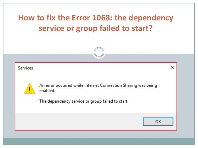 How to fix the error 1068 the dependency service or group