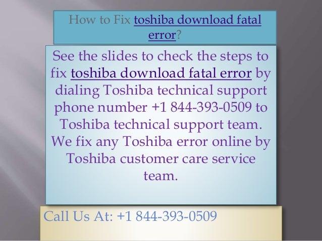 How to fix toshiba download fatal error call @ +1 844 393-0509