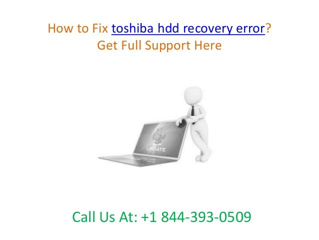 How to fix toshiba hdd recovery error call @ +1 844 393-0509