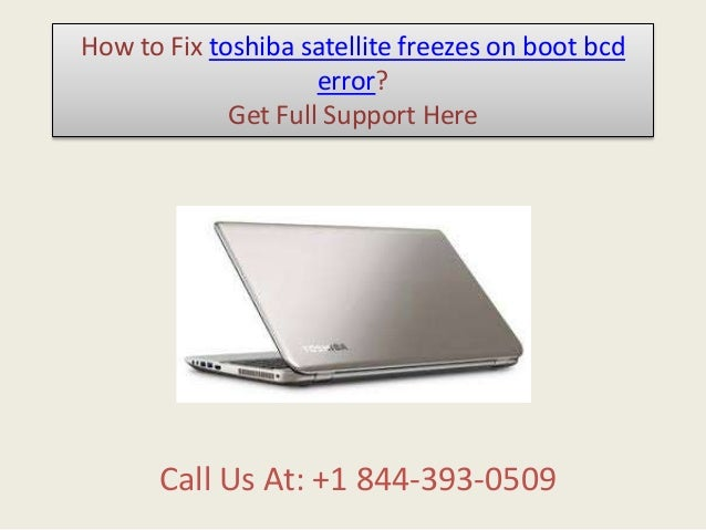 How to fix toshiba satellite freezes on boot bcd error call