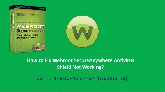 Call 1-800431454 to Fix Webroot Secureanywhere Antivirus Shield Not W…
