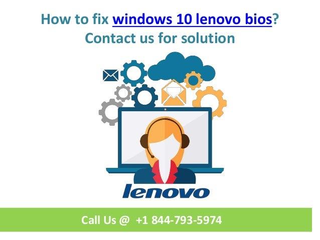 How to fix windows 10 lenovo bios call us @ +1 844 793-5974