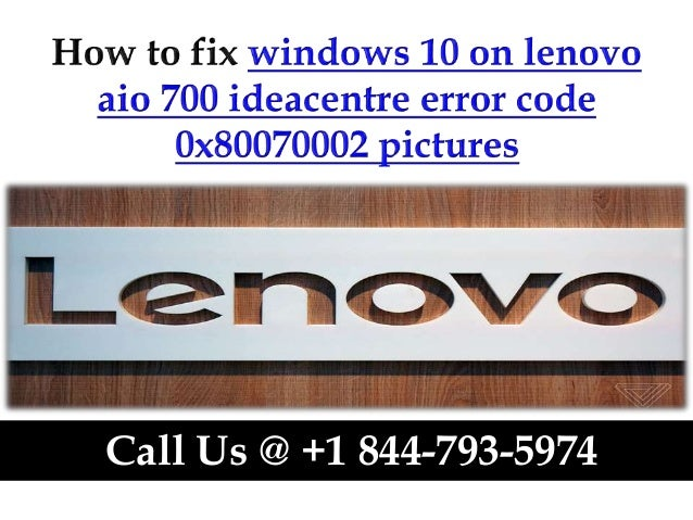 How to fix windows 10 on lenovo aio 700 ideacentre error