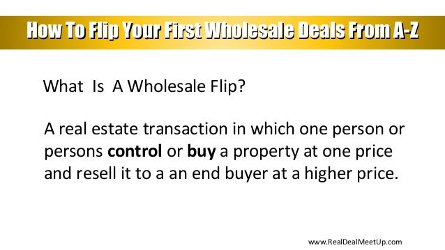 How To Flip Your First Wholesale Deal Slide 2