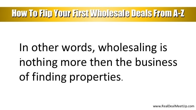 How To Flip Your First Wholesale Deal Slide 3