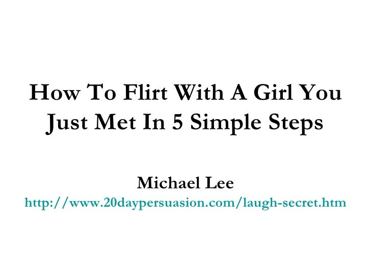 how to flirt with a girl you just met