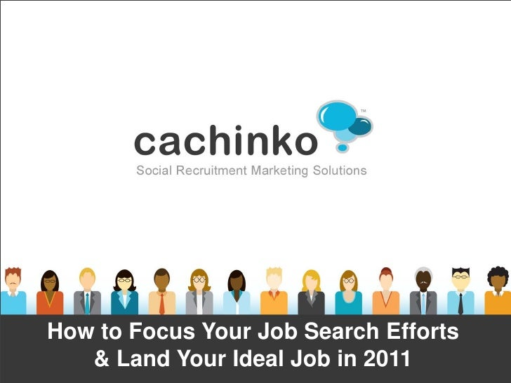 How to Focus Your Job Search Efforts   & Land Your Ideal Job in 2011          Contact Heather at heather@comerecommended.com