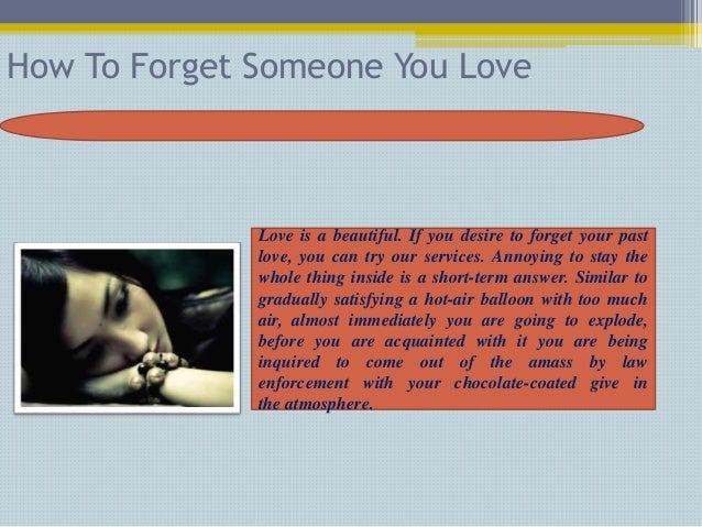 How To Forget Someone You Love 91 9953168443