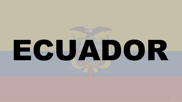 1 ECUADOR