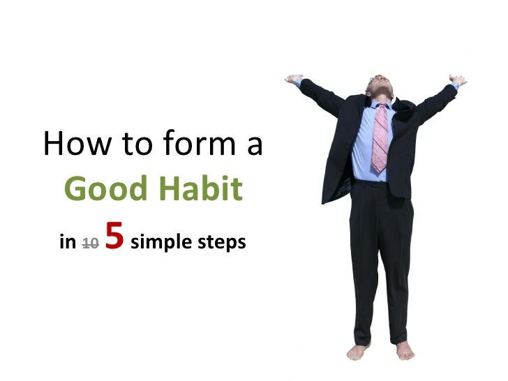 How to form a  Good Habit in 10   5 simple steps