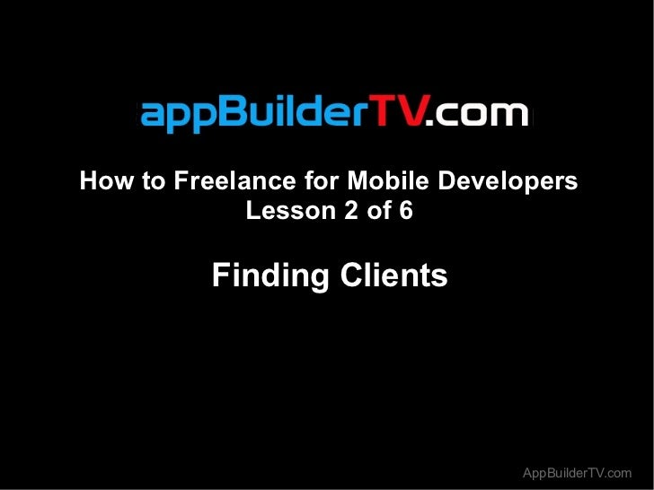How to Freelance for Mobile Developers             Lesson 2 of 6          Finding Clients                                 ...