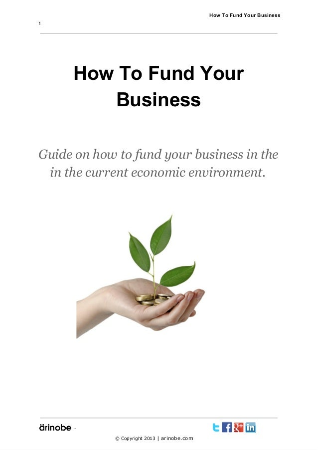 How To Fund Your Business 1  How To Fund Your Business Guide on how to fund your business in the in the curre...