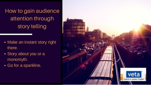 How to gain audience attention through story telling Makeaninstantstoryright there. Storyaboutyouora monomyth. Go...