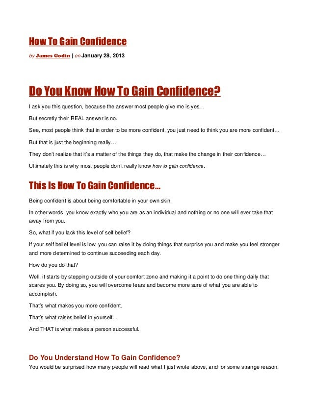 How To Gain Confidenceby James Godin | on January 28, 2013Do You Know How To Gain Confidence?I ask you this question, beca...