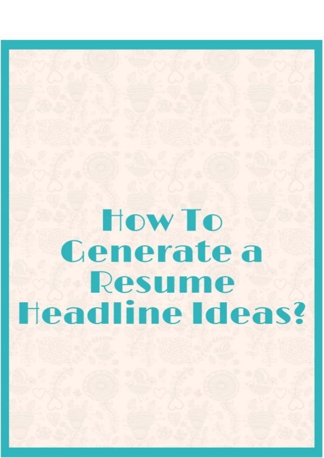 How To Generate Resume Headline Ideas