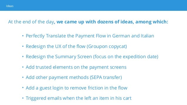 • Perfectly Translate the Payment Flow in German and Italian • Redesign the UX of the flow (Groupon copycat) • Redesign th...