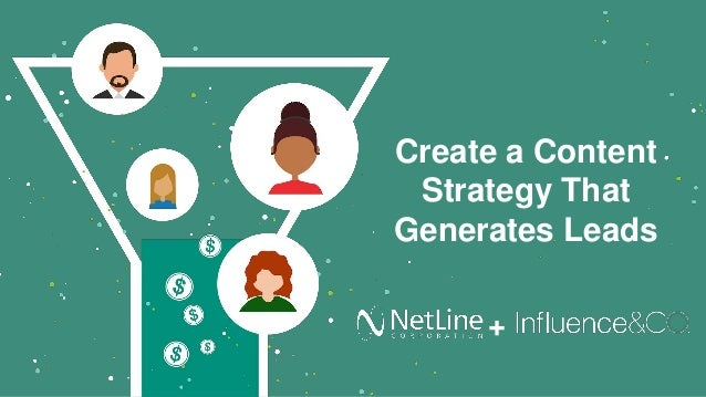 Create a Content Strategy That Generates Leads +