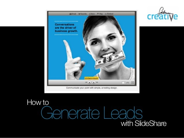 How toGenerate Leadswith SlideShare