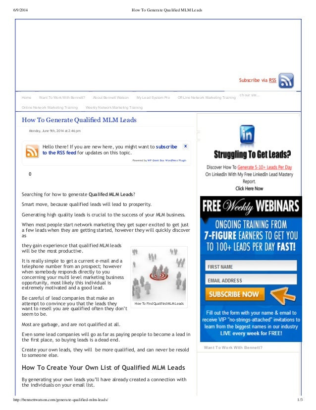 6/9/2014 How To Generate Qualified MLM Leads http://bennettwatson.com/generate-qualified-mlm-leads/ 1/3 Search our site......
