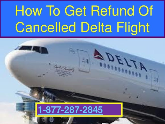 How To Get 1-877-287-2845 Refund Of Cancelled Delta Flight