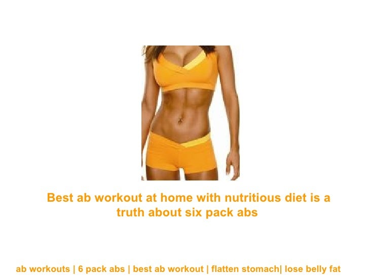 Best ab workout at home with nutritious diet is a truth about six pack abs   ab workouts   6 pack abs   best ab workout   ...