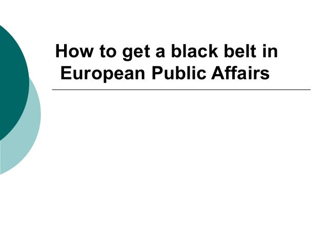 How to get a black belt inEuropean Public Affairs