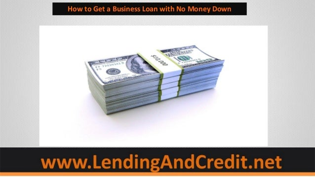 How to Get a Business Loan with No Money Down