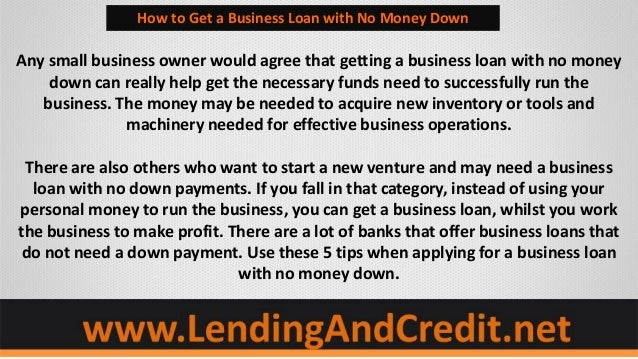 How To Get A Business Loan >> 5 Tips To Getting A Business Loan With No Money Down