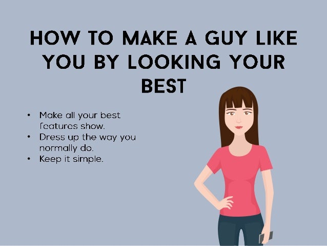 How To Get A Guy To Like