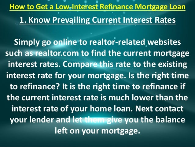 How to Get a Low-Interest Refinance Mortgage Loan Slide 3