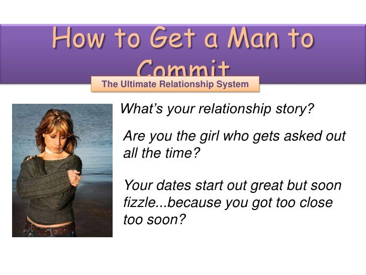 How To Make A Man Commit