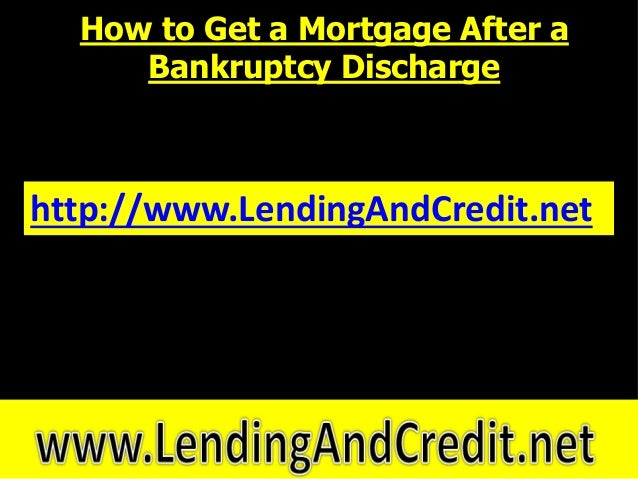 how to get a mortgage after a bankruptcy discharge. Black Bedroom Furniture Sets. Home Design Ideas