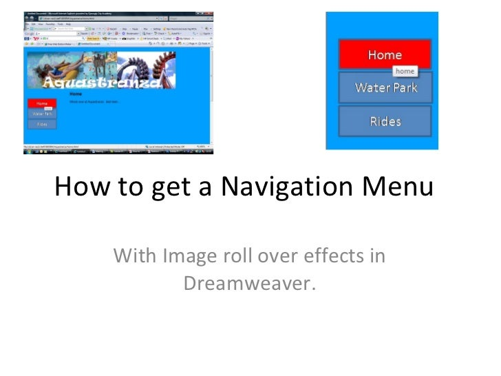 How to get a Navigation Menu With Image roll over effects in Dreamweaver.