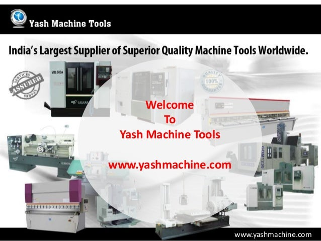 Welcome To Yash Machine Tools www.yashmachine.com  www.yashmachine.com
