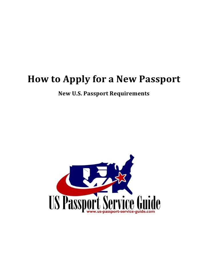 How to Apply for a New Passport       New U.S. Passport Requirements