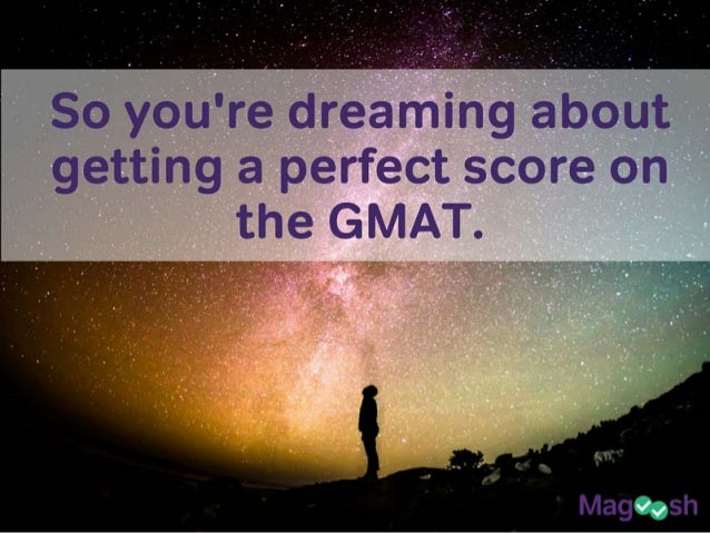 How to Get a Perfect Score on the GMAT Slide 2