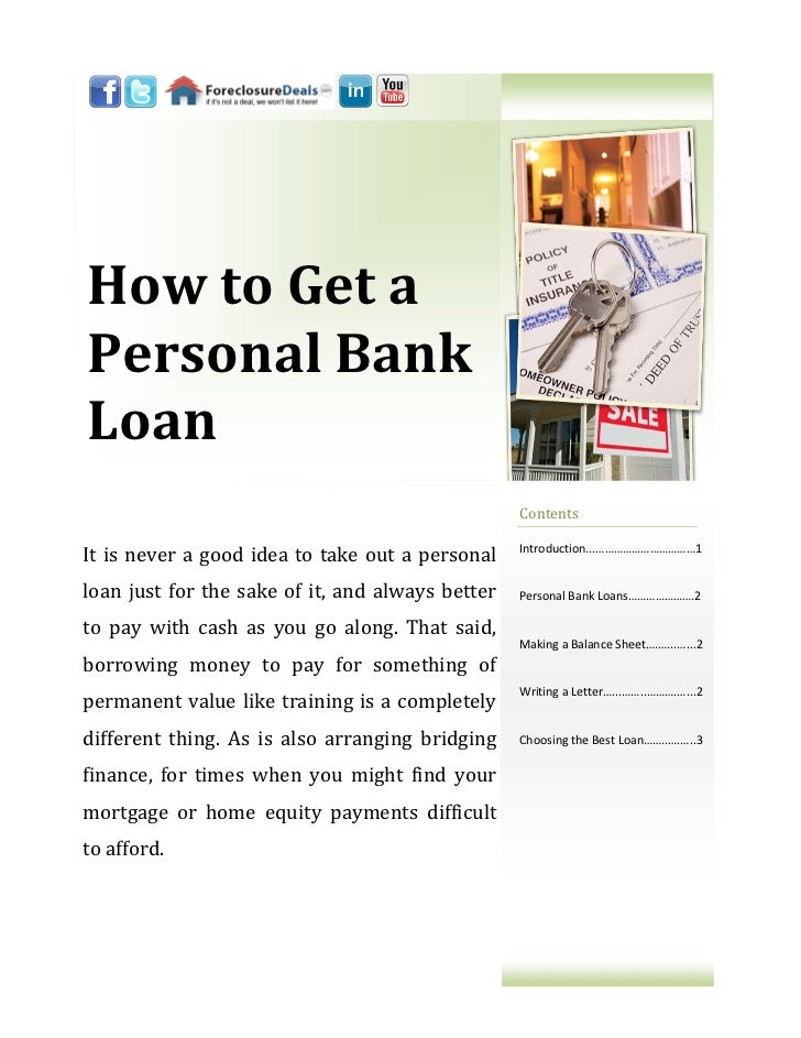 How to Get aPersonal BankLoan                                                  ContentsIt is never a good idea to take out...