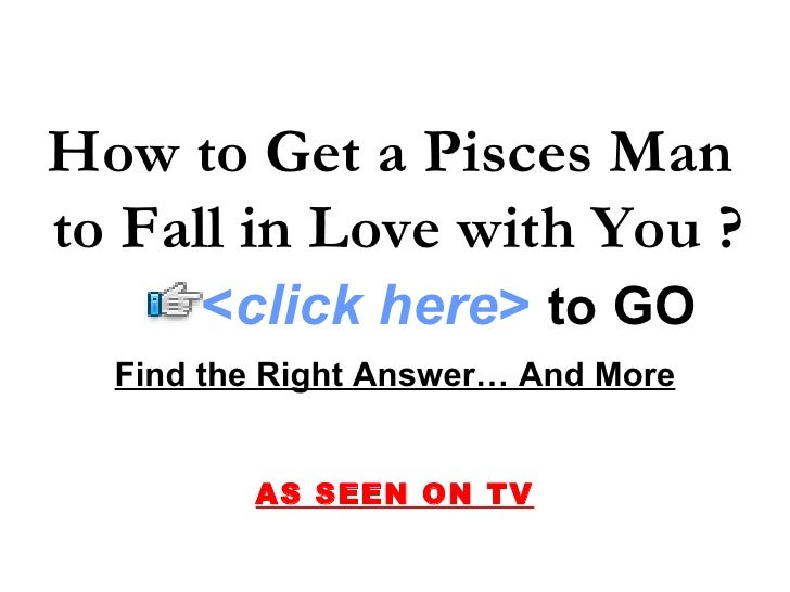 how to get a pisces man