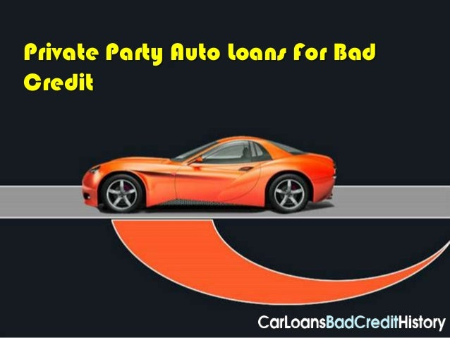 Private Party Auto Loans For BadCredit