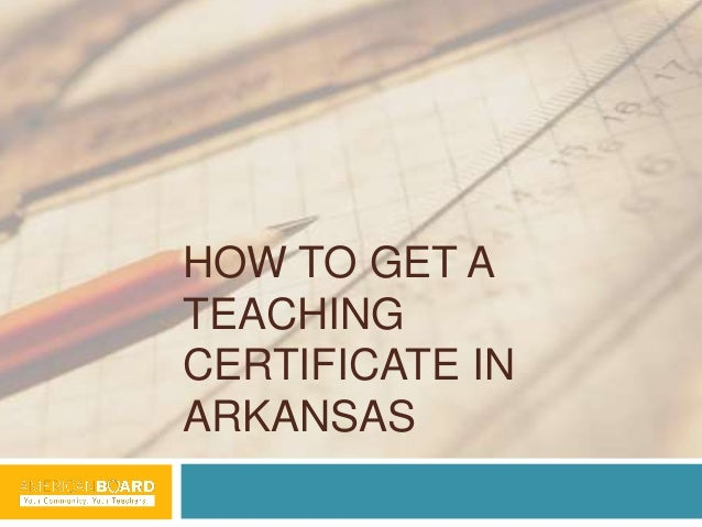 How to get a teaching certificate in arkansas