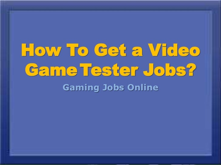 How To Get a VideoGame Tester Jobs?    Gaming Jobs Online