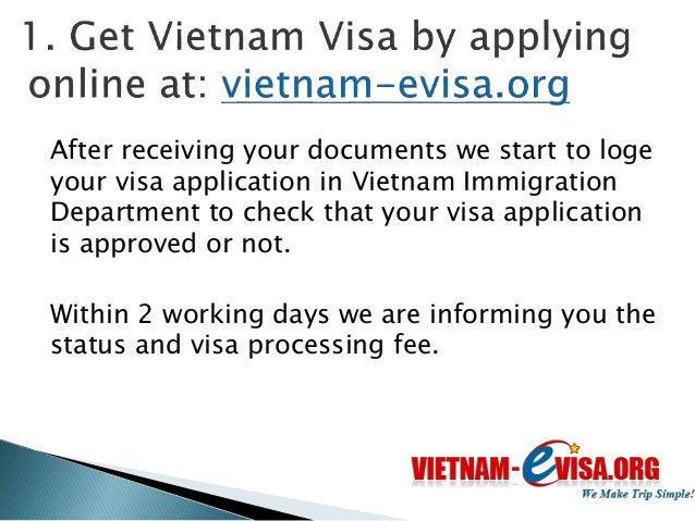 4 steps to get Vietnam Visa On Arrival: 1. Fill out the online application form at: www.vietnam-evisa.org/apply-visa.html ...