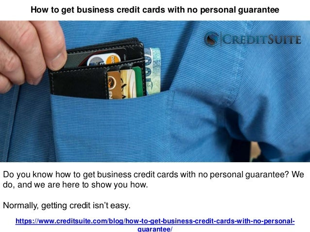 How To Get Business Credit Cards With No Personal Guarantee Credit
