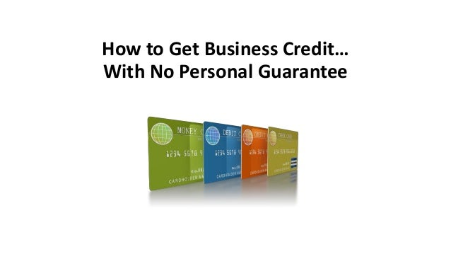 How To Get Business Credit With No Personal Guarantee