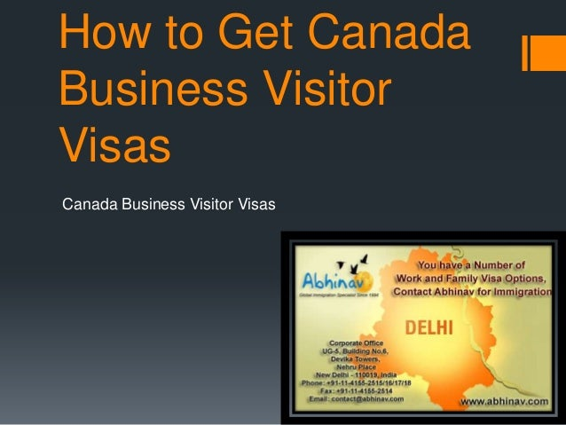 How to Get Canada Business Visitor Visas Canada Business Visitor Visas