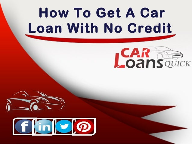 How To Get An Auto Loan With No Credit History Quickly