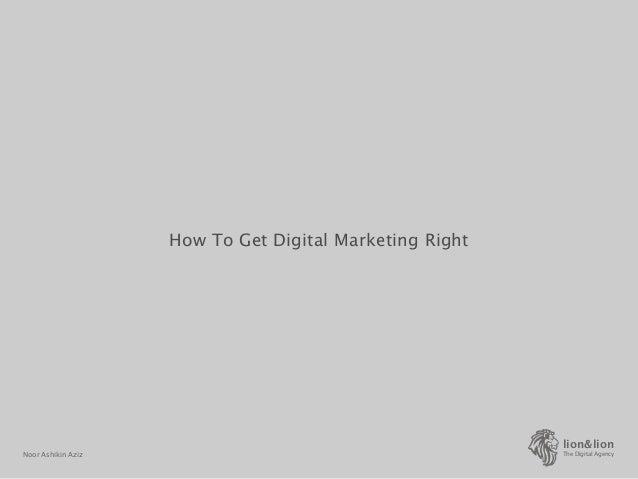 lion&lion The Digital AgencyNoor Ashikin Aziz How To Get Digital Marketing Right